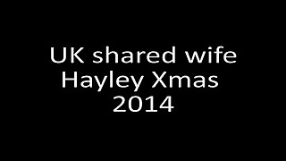 ON UK shared wife Hayley Xmas 2014